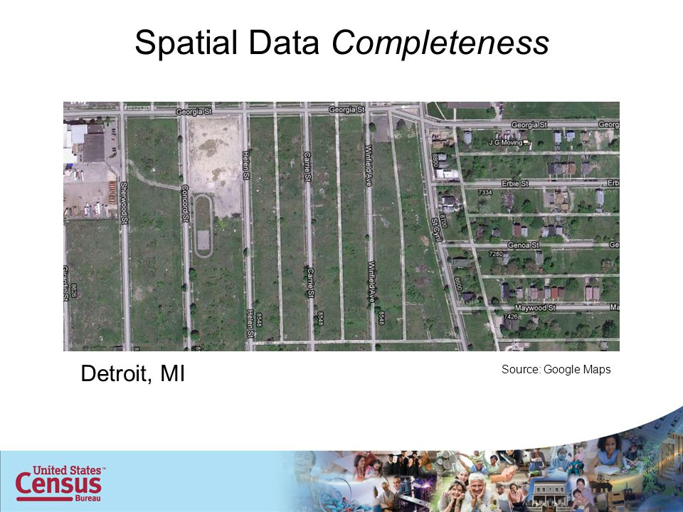 Detroit, MI Source: Google Maps Spatial Data Completeness
