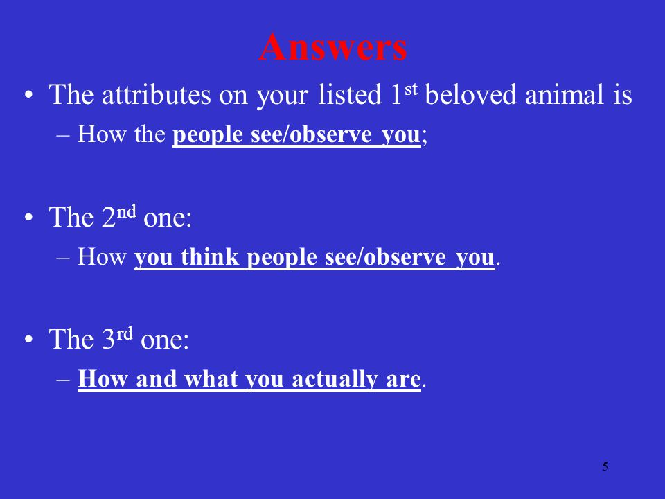 6 FUN??.Personality Test II) 1- Put the following 5 animals in the order of your preference.