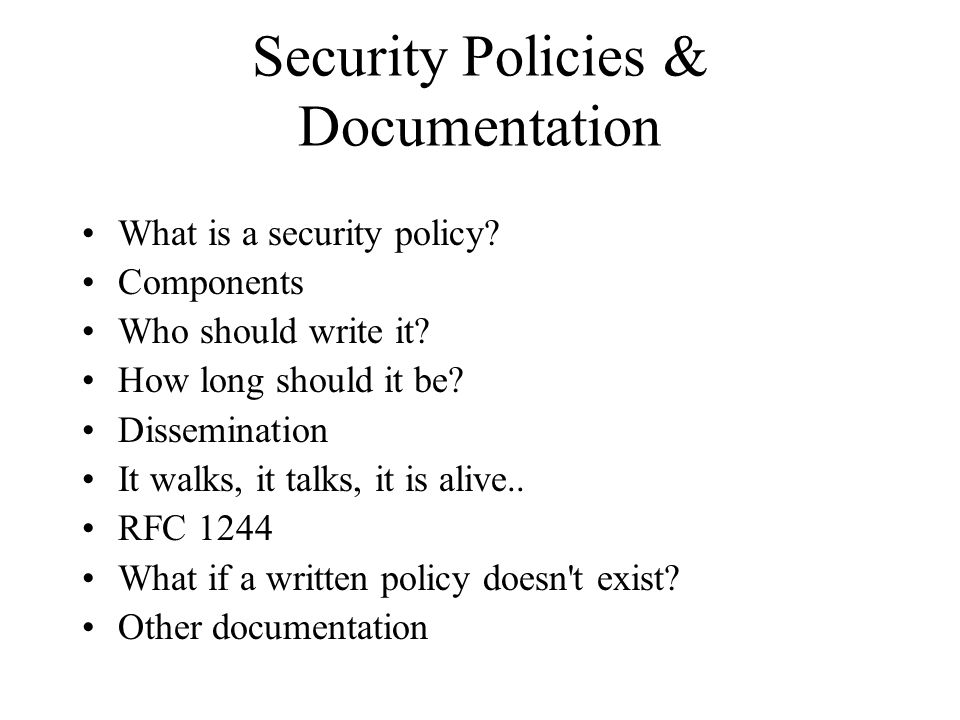 Security Policies & Documentation What is a security policy.