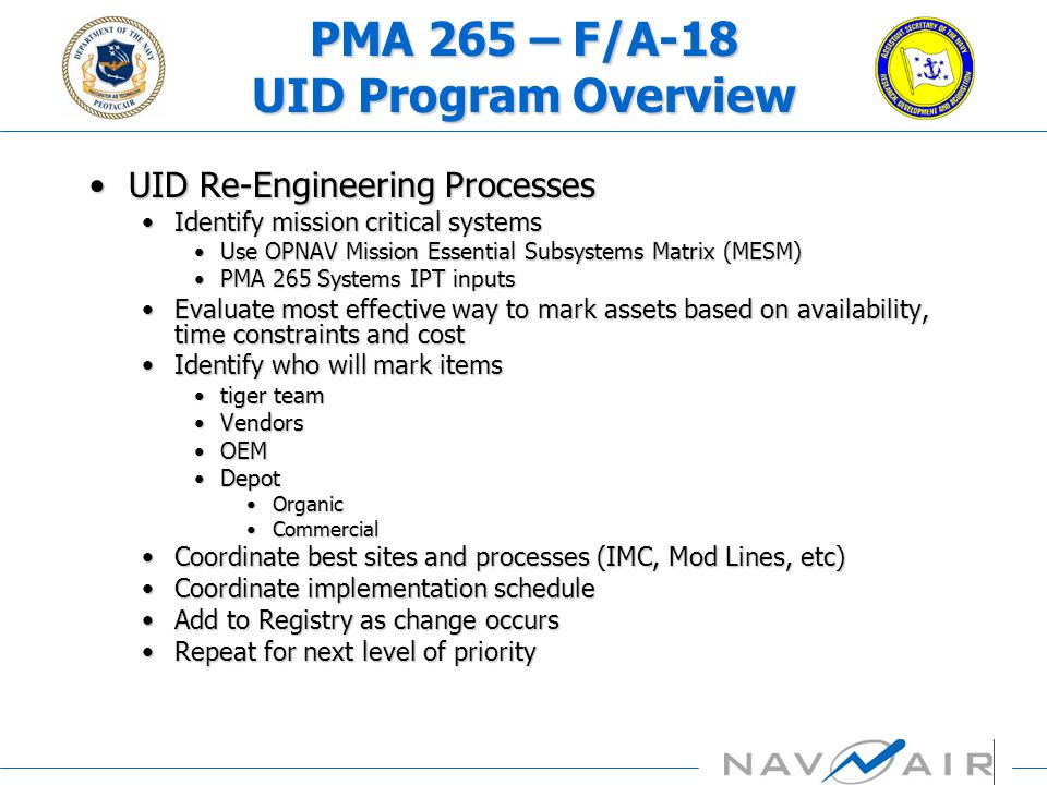 UID Re-Engineering ProcessesUID Re-Engineering Processes Identify mission critical systemsIdentify mission critical systems Use OPNAV Mission Essentia