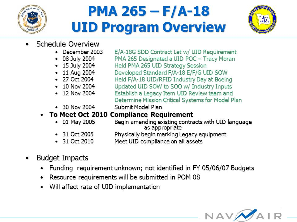 Schedule OverviewSchedule Overview December 2003E/A-18G SDD Contract Let w/ UID RequirementDecember 2003E/A-18G SDD Contract Let w/ UID Requirement 08