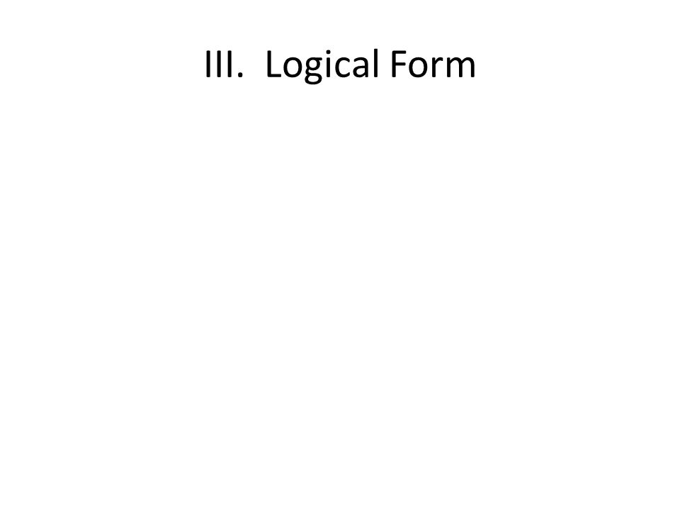 III. Logical Form