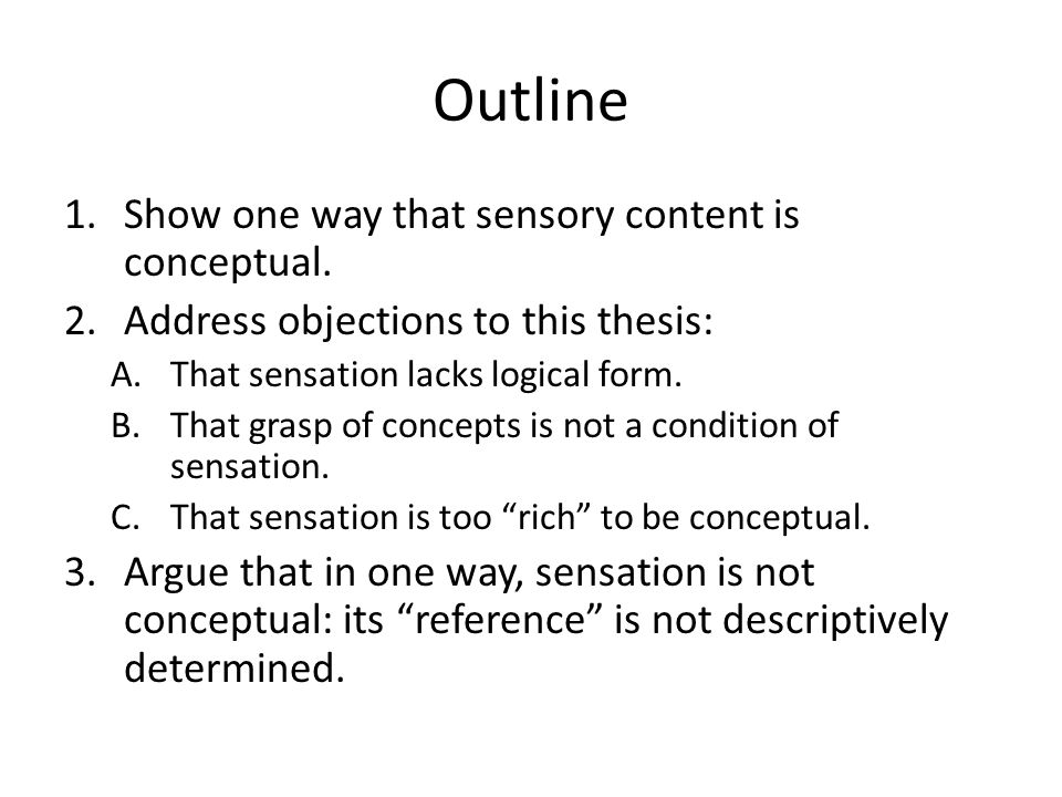 Outline 1.Show one way that sensory content is conceptual.