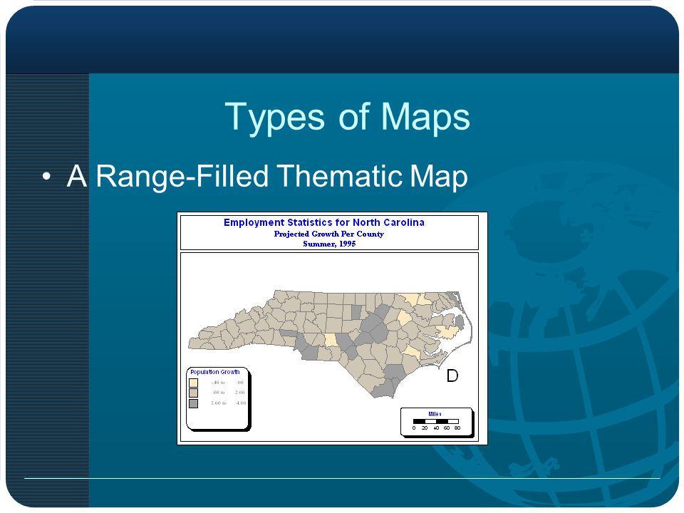 Types of Maps A Range-Filled Thematic Map