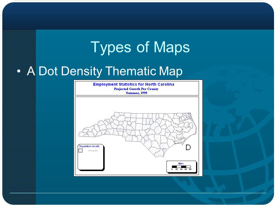 Types of Maps A Dot Density Thematic Map