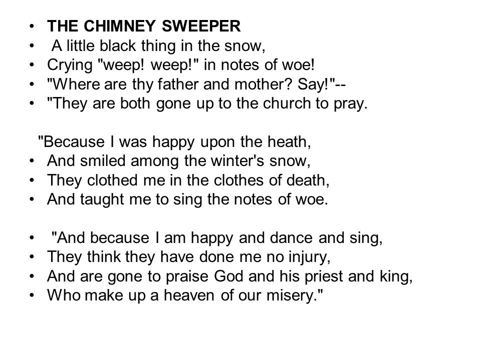 THE CHIMNEY SWEEPER A little black thing in the snow, Crying