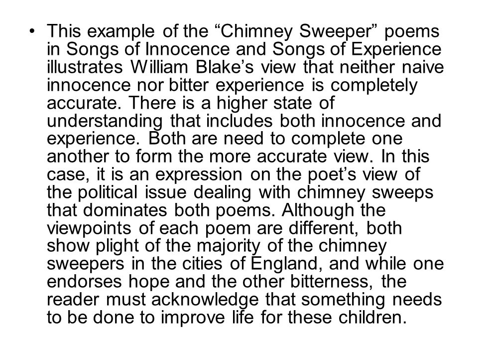 """This example of the """"Chimney Sweeper"""" poems in Songs of Innocence and Songs of Experience illustrates William Blake's view that neither naive innocenc"""