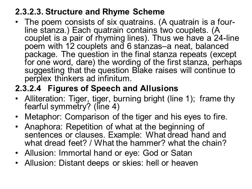 2.3.2.3. Structure and Rhyme Scheme The poem consists of six quatrains. (A quatrain is a four- line stanza.) Each quatrain contains two couplets. (A c