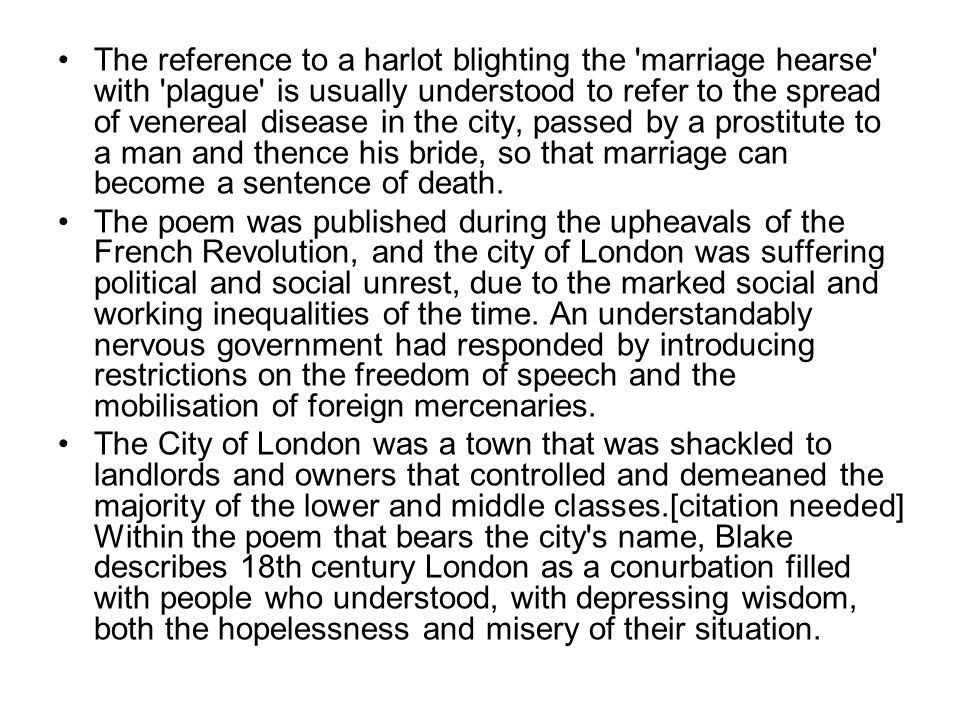 The reference to a harlot blighting the 'marriage hearse' with 'plague' is usually understood to refer to the spread of venereal disease in the city,