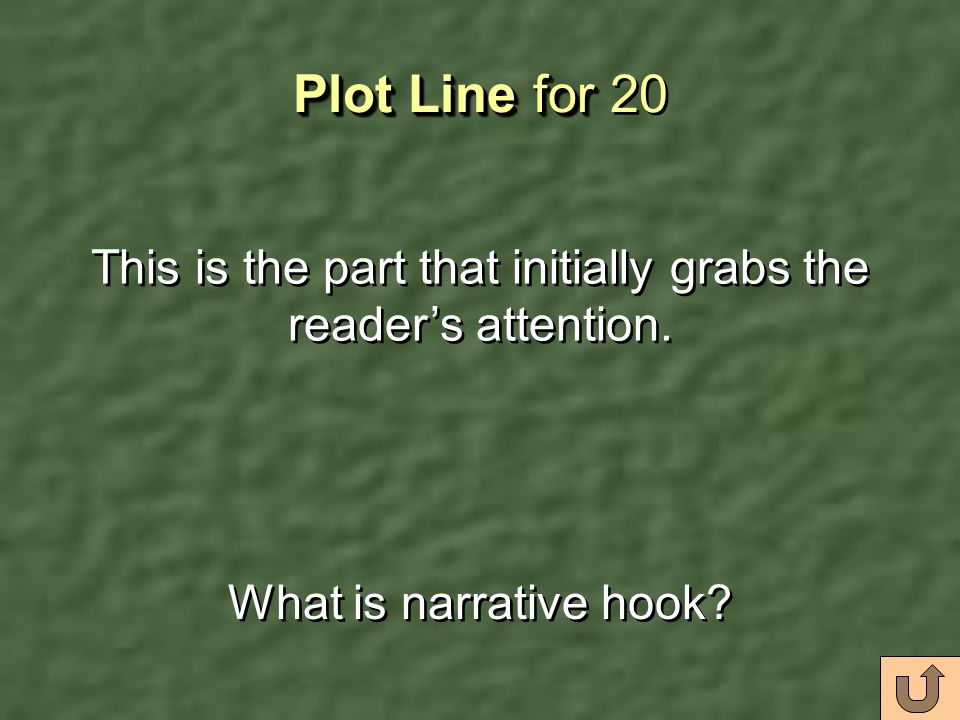 Plot Line for Plot Line for 10 The most exciting part of the story What is climax?