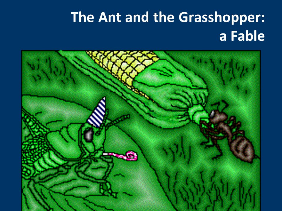 The Ant and the Grasshopper: a Fable