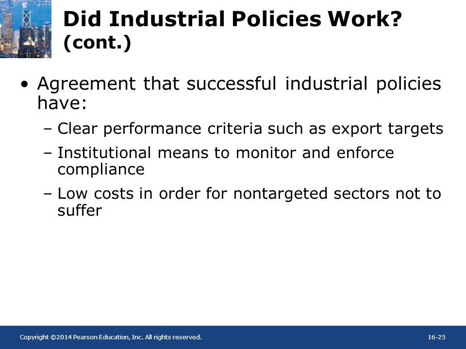 Copyright ©2014 Pearson Education, Inc. All rights reserved.16-25 Did Industrial Policies Work.