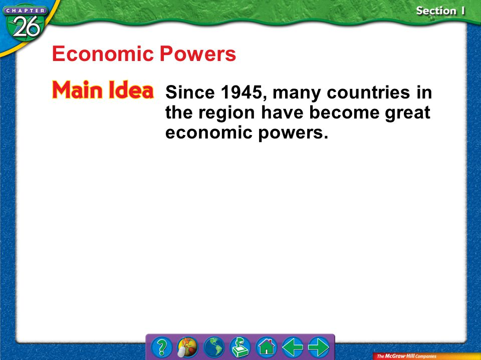 Section 1 Economic Powers Since 1945, many countries in the region have become great economic powers.