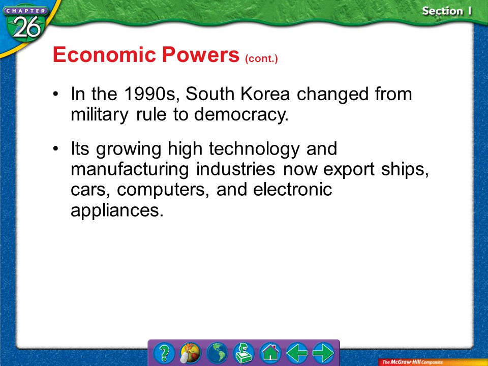 Section 1 In the 1990s, South Korea changed from military rule to democracy.