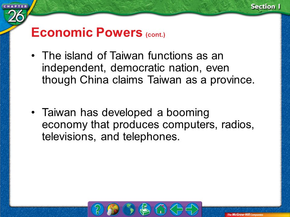 Section 1 The island of Taiwan functions as an independent, democratic nation, even though China claims Taiwan as a province.