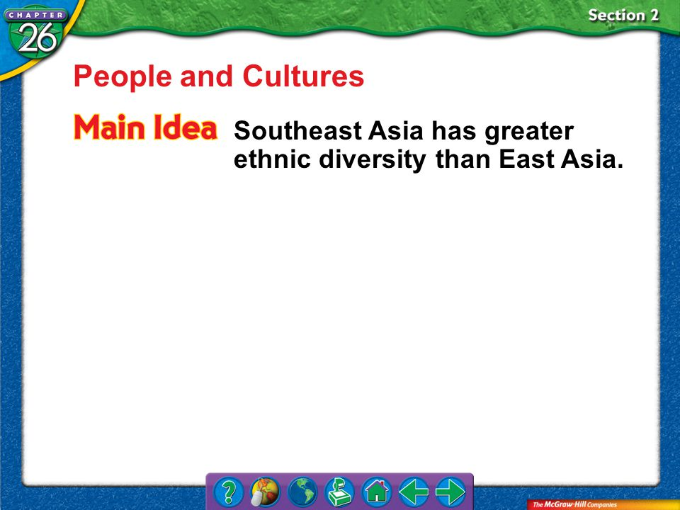 Section 2 People and Cultures Southeast Asia has greater ethnic diversity than East Asia.