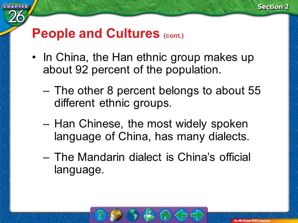 Section 2 In China, the Han ethnic group makes up about 92 percent of the population.