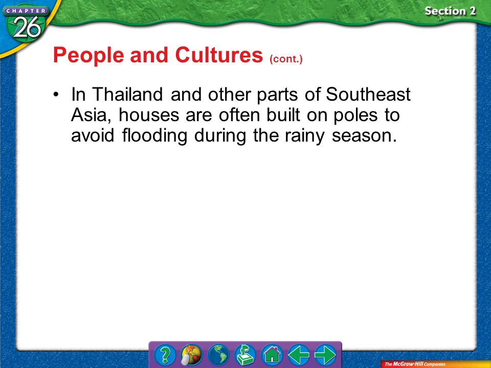 Section 2 In Thailand and other parts of Southeast Asia, houses are often built on poles to avoid flooding during the rainy season.