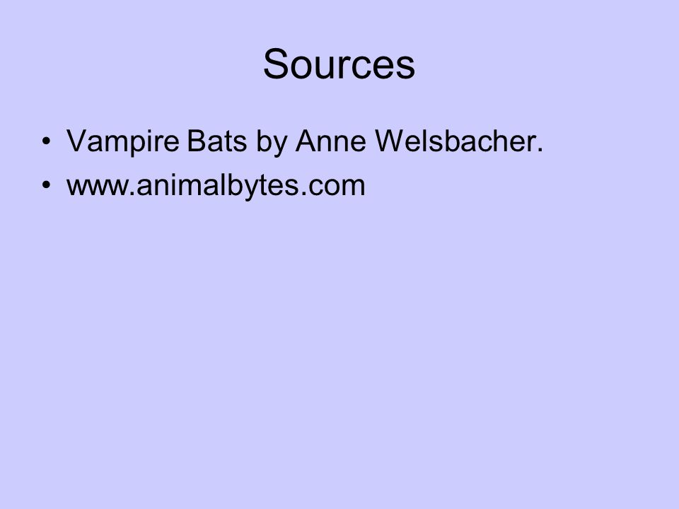 Sources Vampire Bats by Anne Welsbacher. www.animalbytes.com