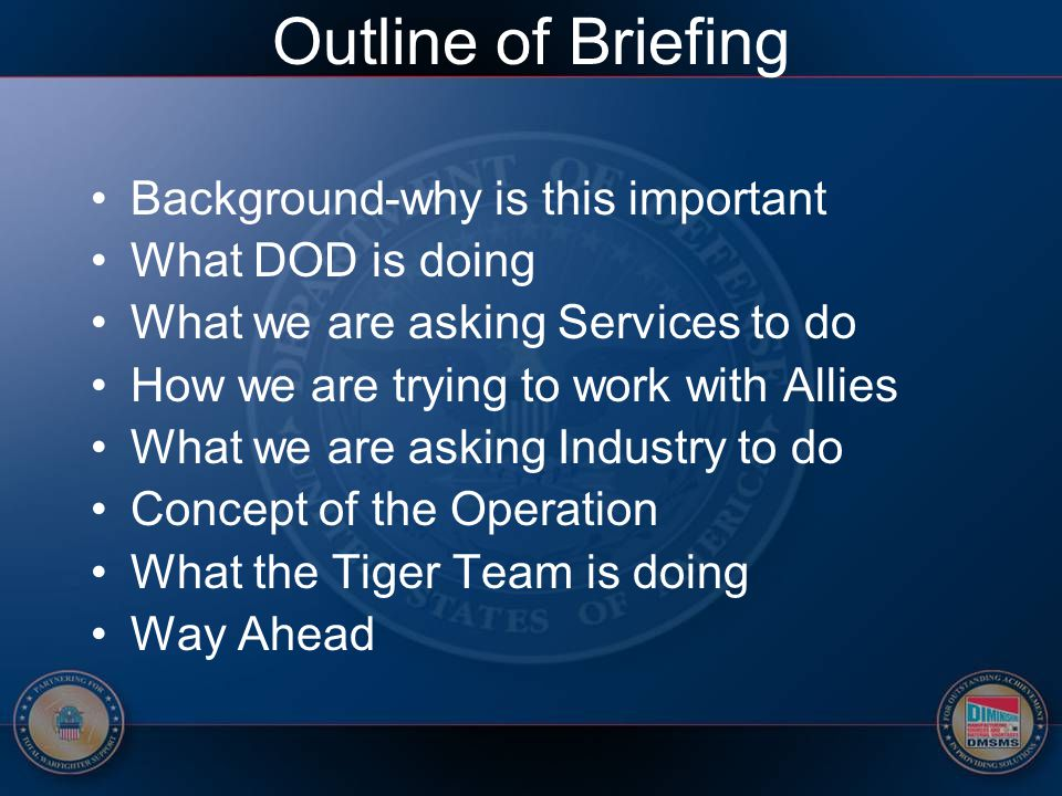Outline of Briefing Background-why is this important What DOD is doing What we are asking Services to do How we are trying to work with Allies What we