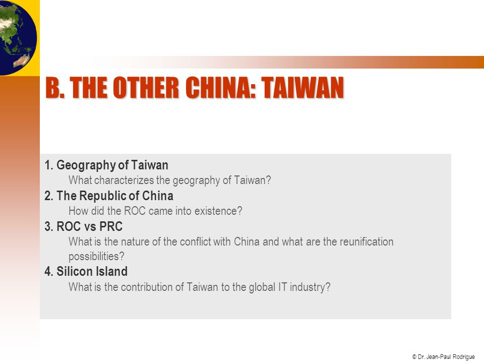 © Dr. Jean-Paul Rodrigue B. THE OTHER CHINA: TAIWAN 1.