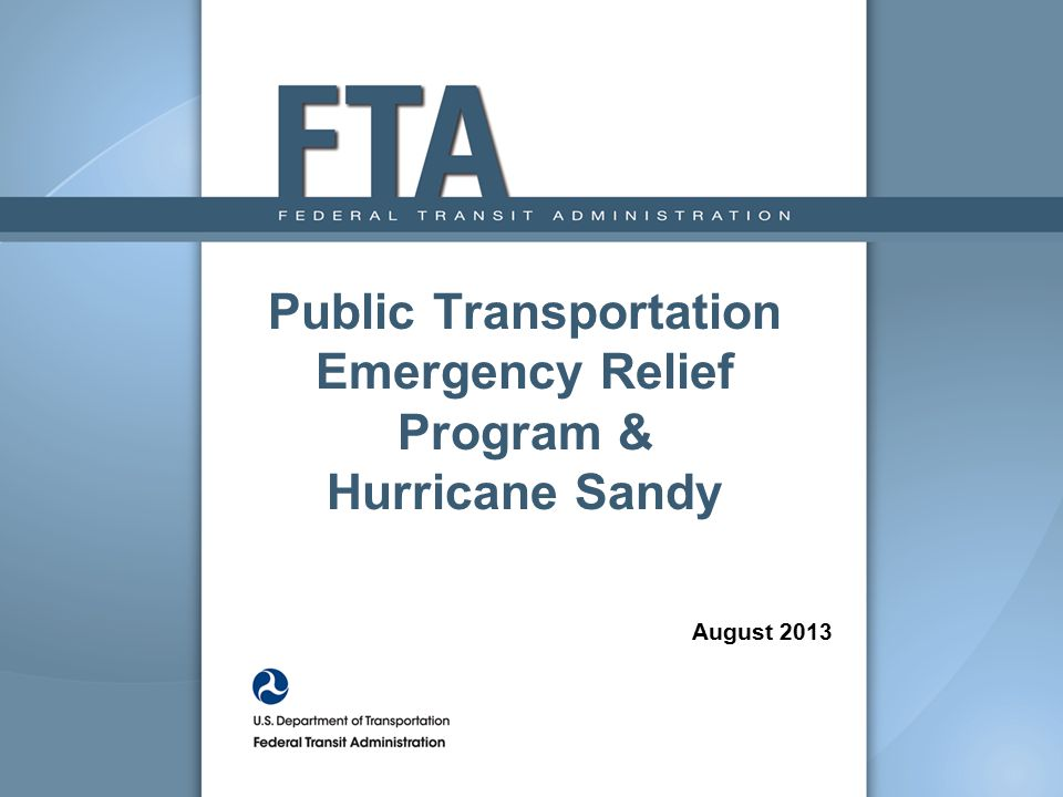 Public Transportation Emergency Relief Program & Hurricane Sandy August 2013