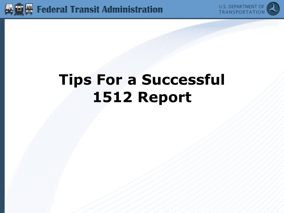 Tips For a Successful 1512 Report