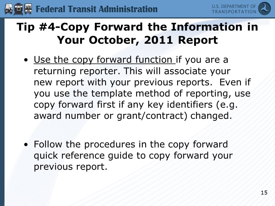 Tip #4-Copy Forward the Information in Your October, 2011 Report Use the copy forward function if you are a returning reporter.
