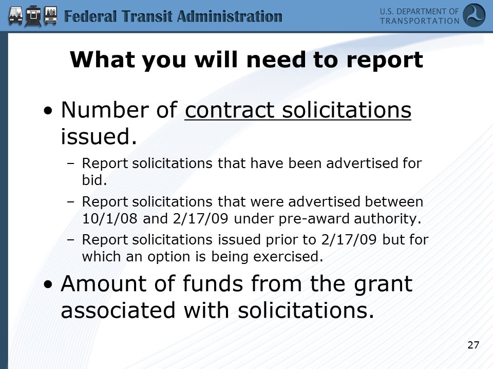 What you will need to report Number of contract solicitations issued. –Report solicitations that have been advertised for bid. –Report solicitations t