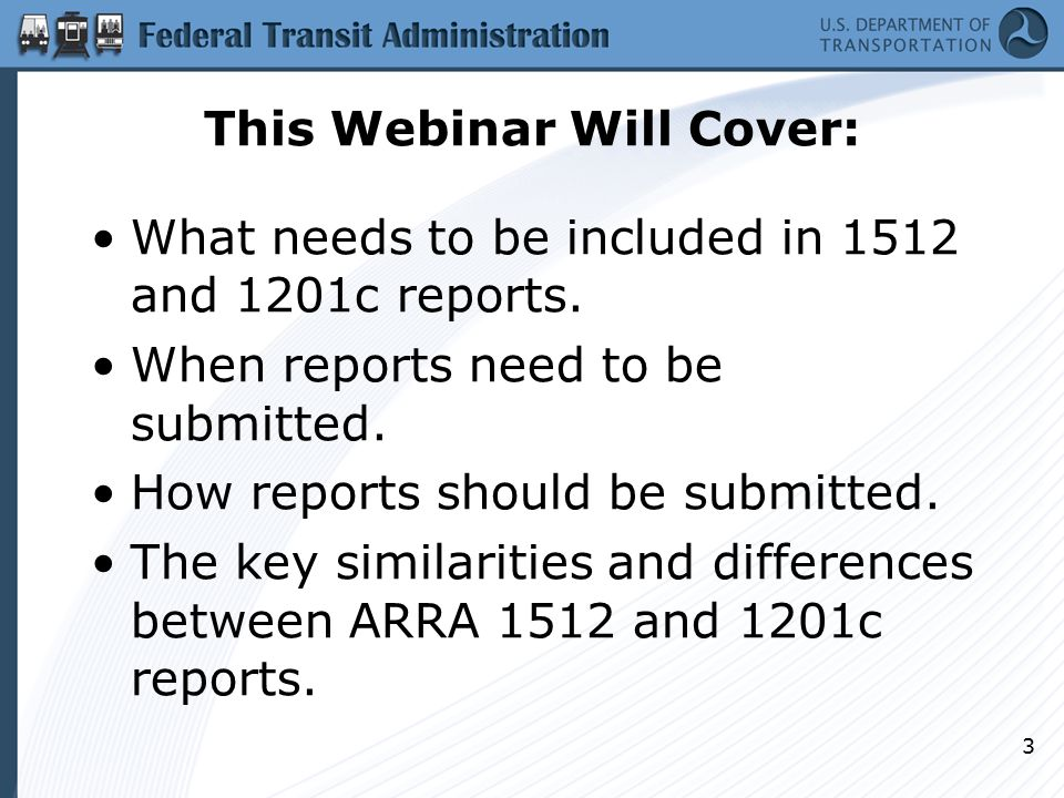 This Webinar Will Cover: What needs to be included in 1512 and 1201c reports.