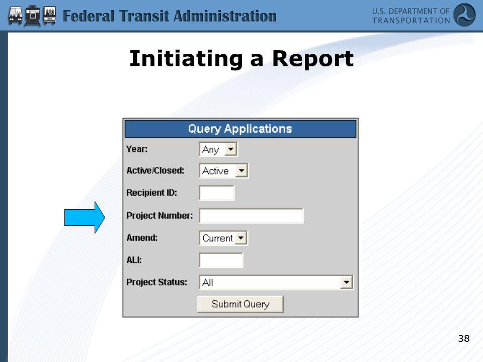 Initiating a Report 38