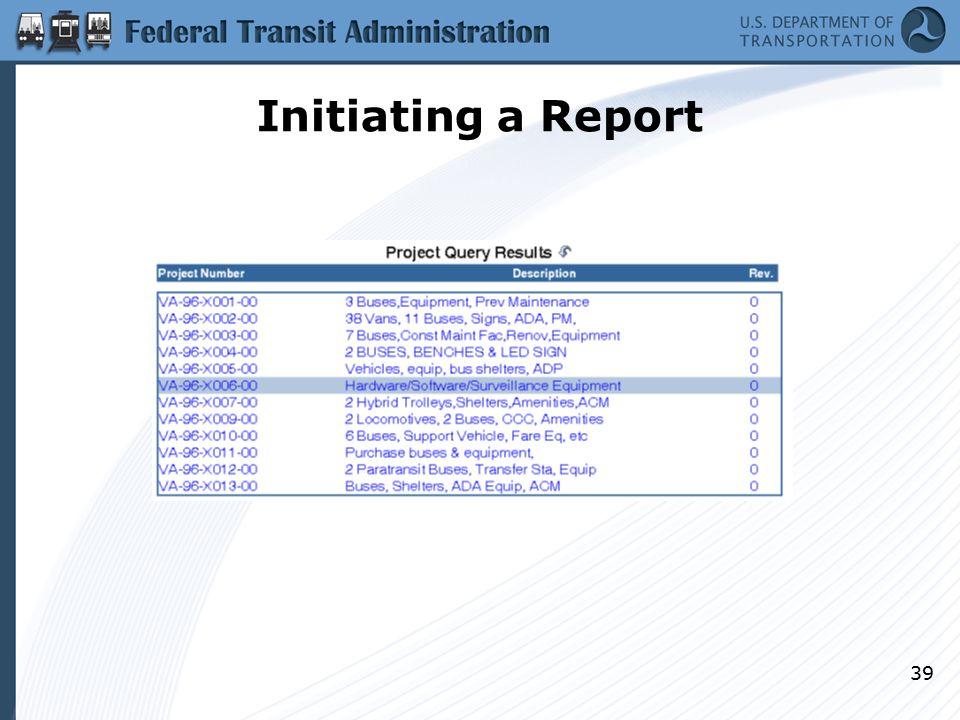 Initiating a Report 39