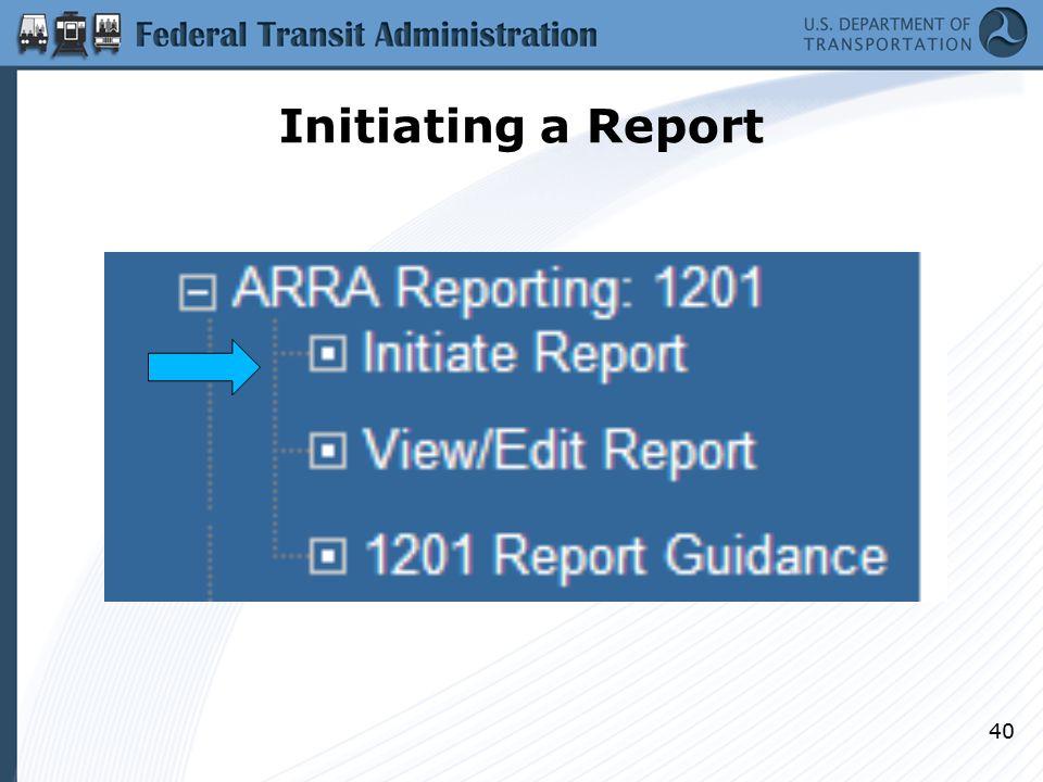 Initiating a Report 40