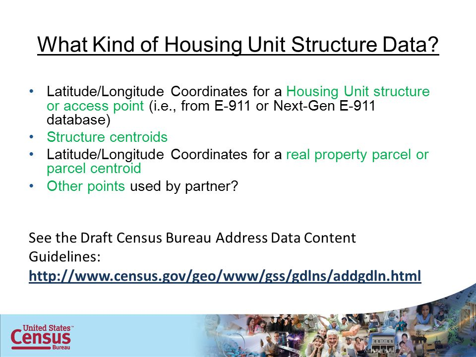 What Kind of Housing Unit Structure Data? Latitude/Longitude Coordinates for a Housing Unit structure or access point (i.e., from E-911 or Next-Gen E-