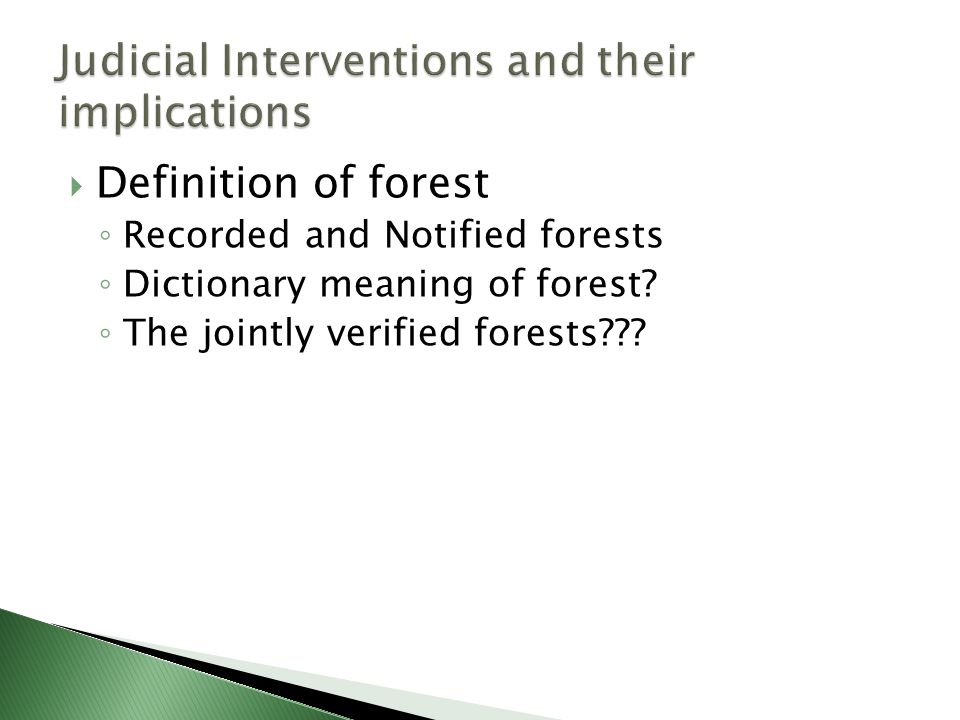  Definition of forest ◦ Recorded and Notified forests ◦ Dictionary meaning of forest.