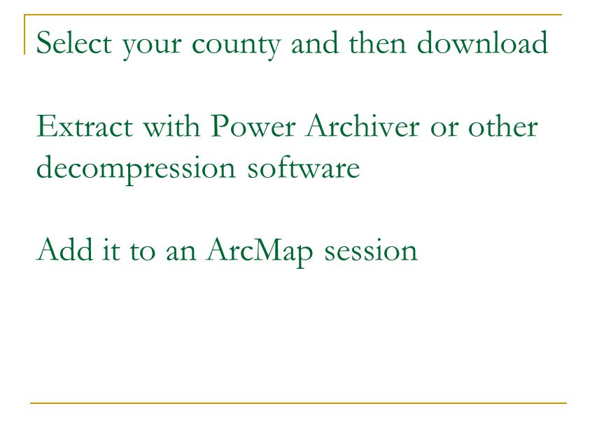 Select your county and then download Extract with Power Archiver or other decompression software Add it to an ArcMap session