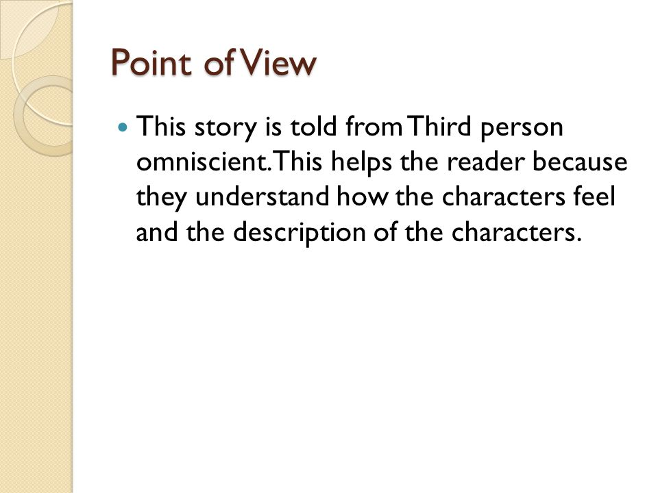 Point of View This story is told from Third person omniscient.