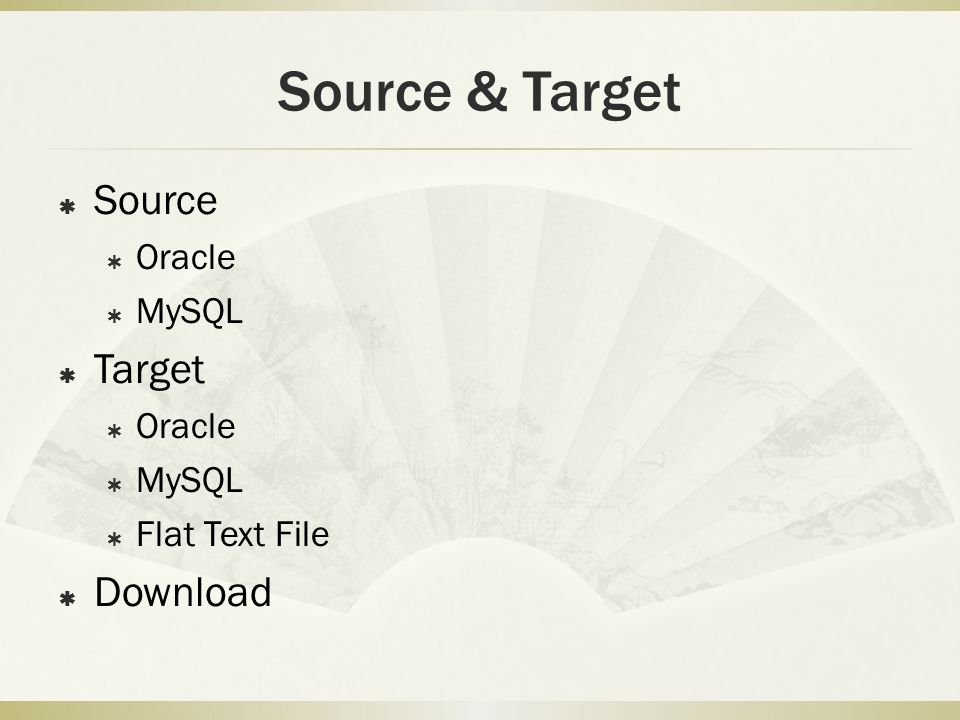 Oracle Source  Oracle to Oracle  datacopy  Oracle to MySQL  ora2mysql  Oracle to Flat Text File  SQLULDR2