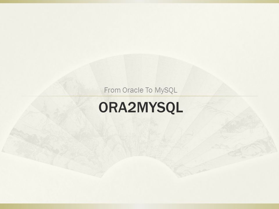 ORA2MYSQL From Oracle To MySQL