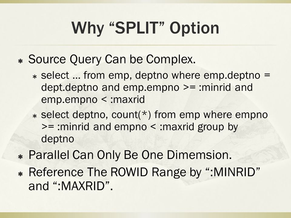 Why SPLIT Option  Source Query Can be Complex.