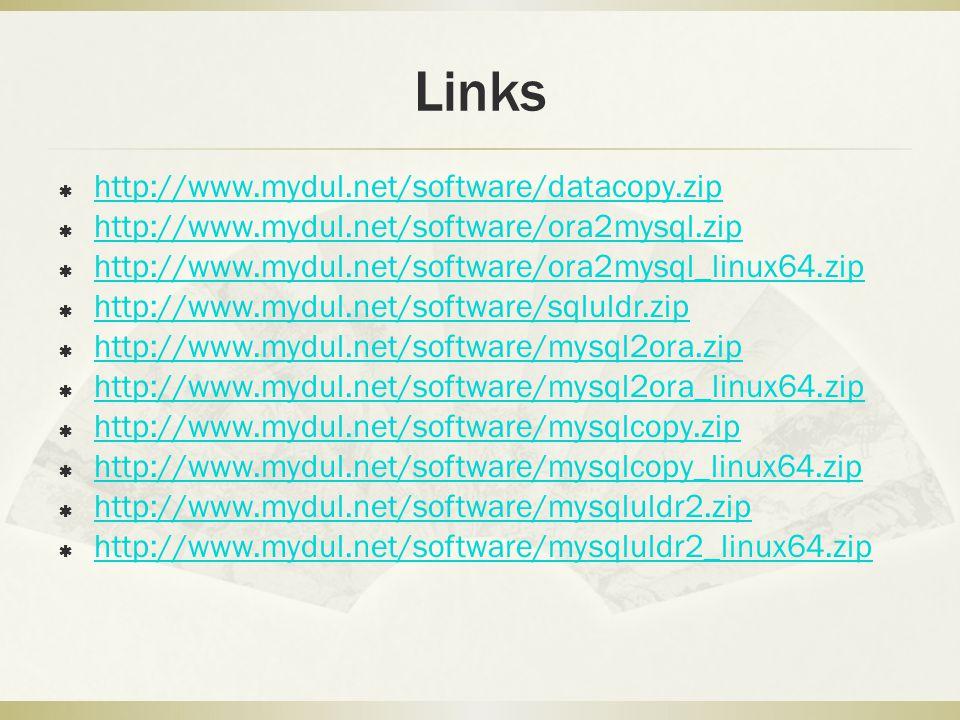 Links  http://www.mydul.net/software/datacopy.zip http://www.mydul.net/software/datacopy.zip  http://www.mydul.net/software/ora2mysql.zip http://www