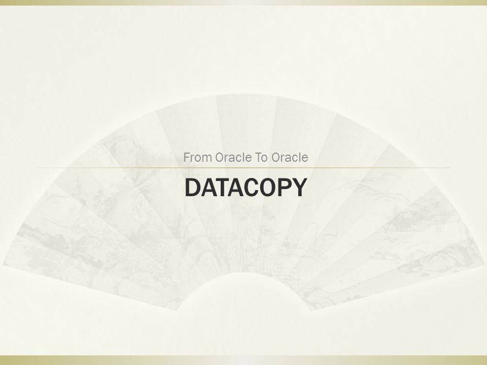 DATACOPY From Oracle To Oracle