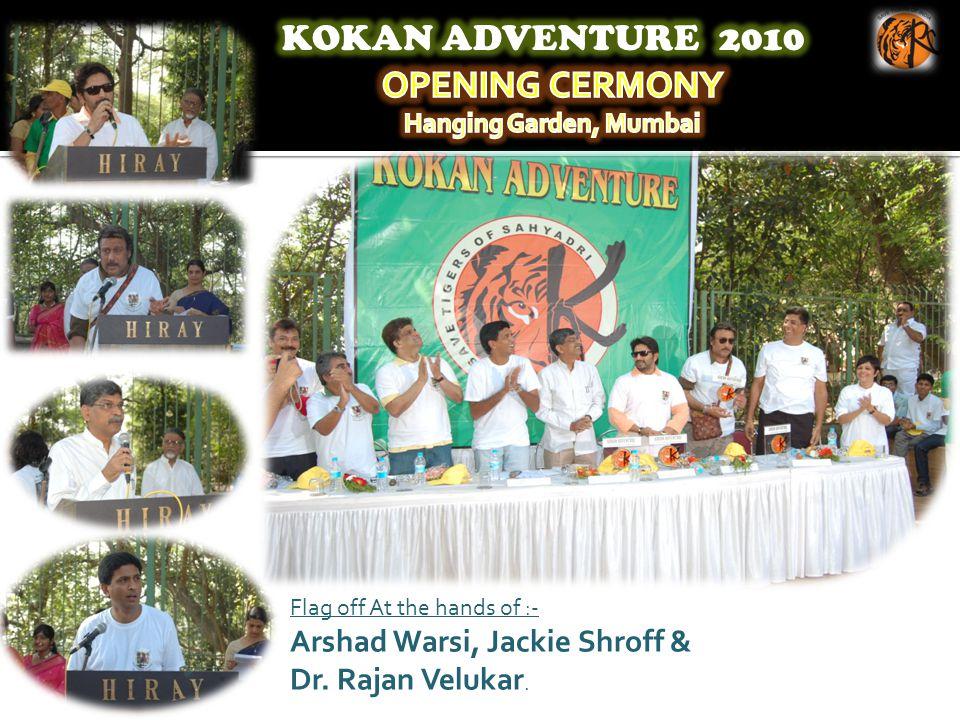Flag off At the hands of :- Arshad Warsi, Jackie Shroff & Dr. Rajan Velukar.