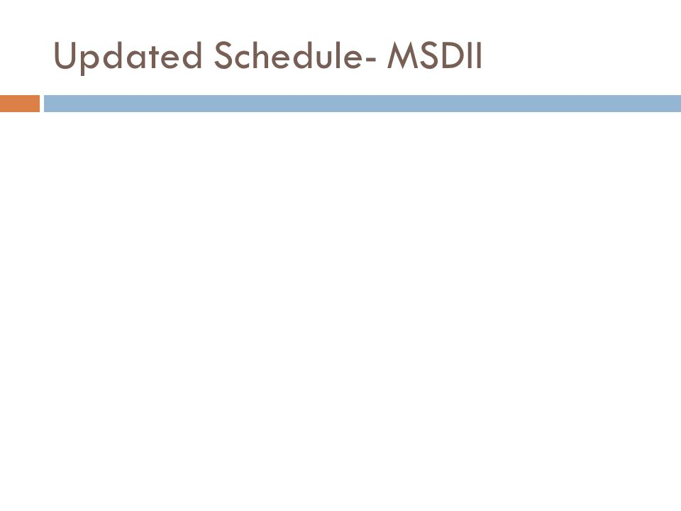 Updated Schedule- MSDII