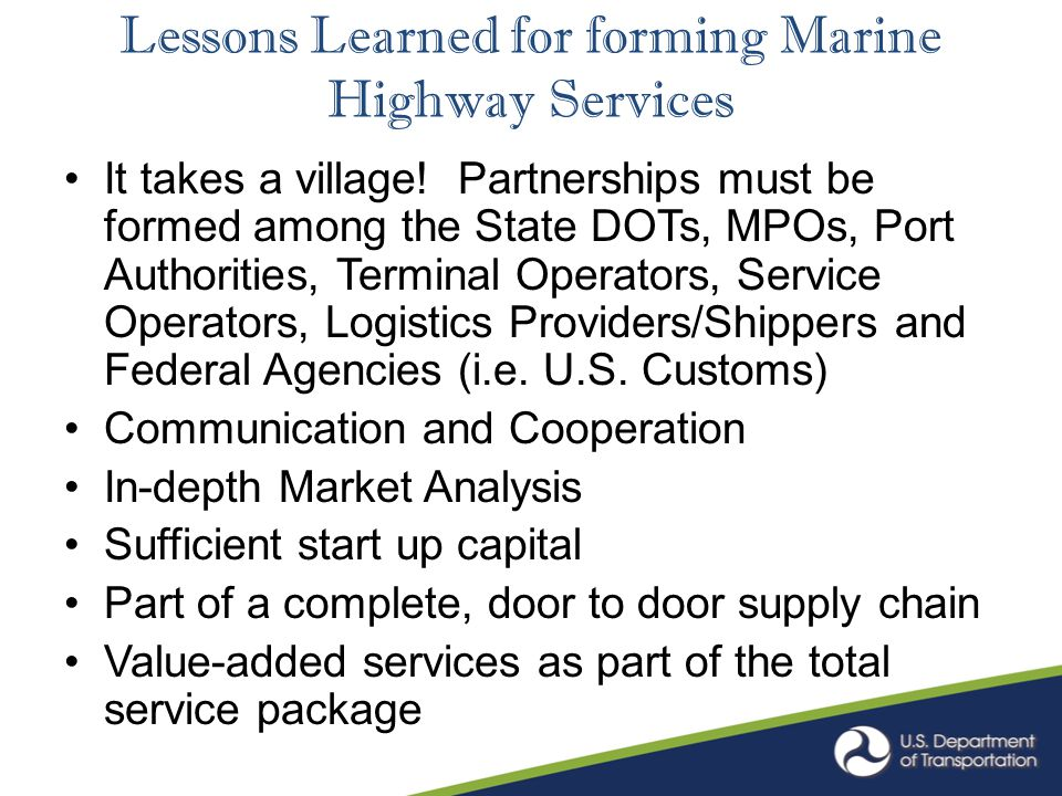 Lessons Learned for forming Marine Highway Services It takes a village.