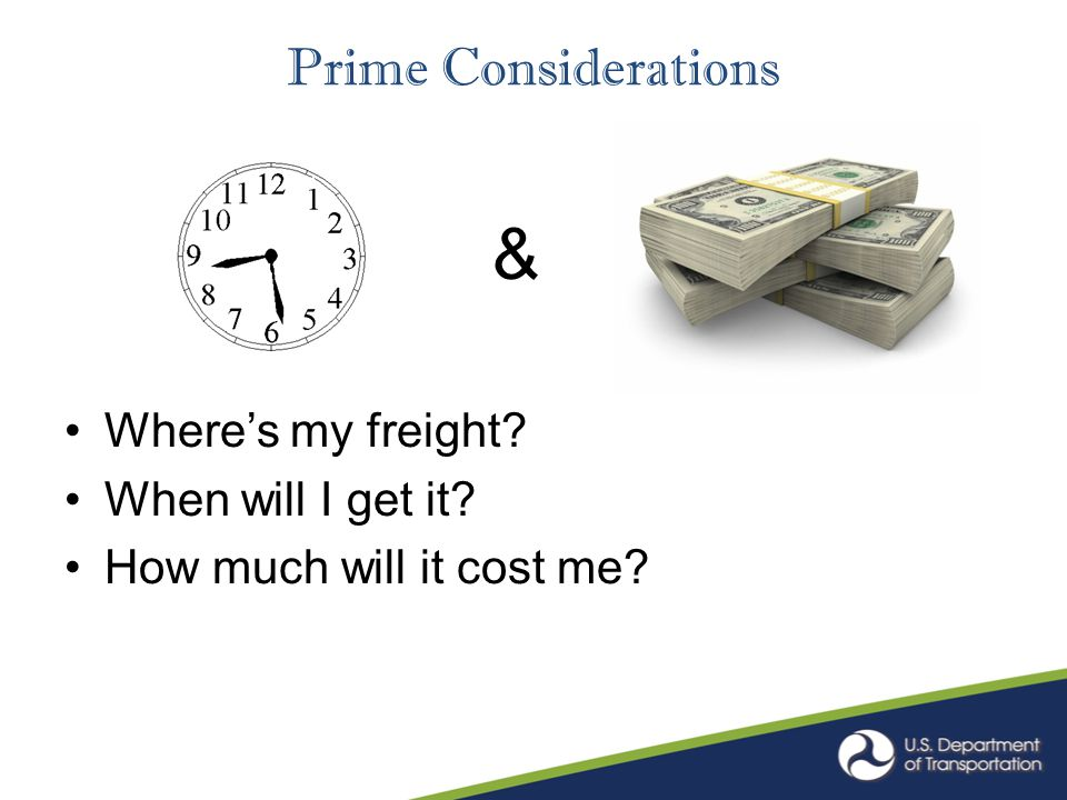 Prime Considerations Where's my freight? When will I get it? How much will it cost me? &