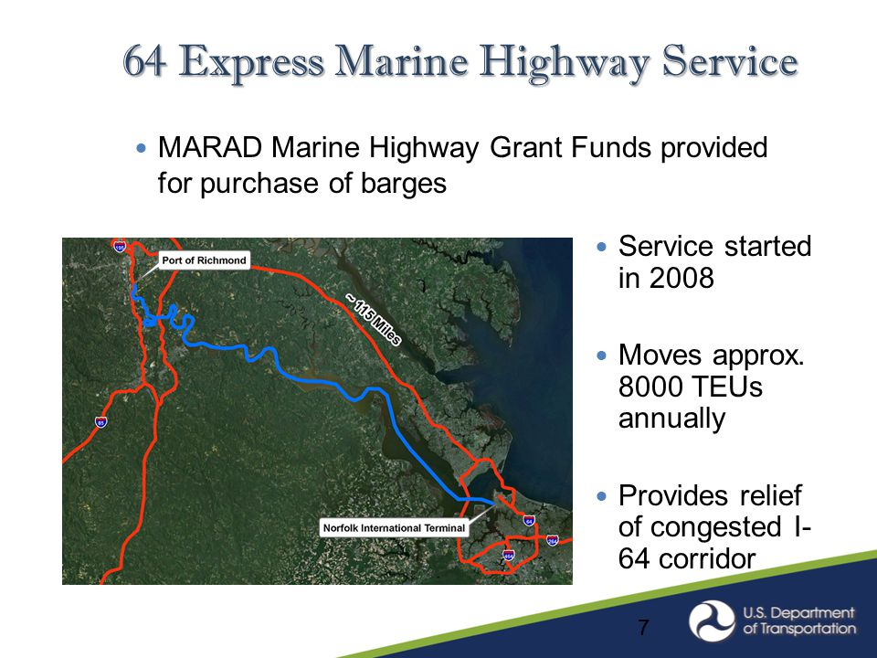 California Green Trade Corridor Tiger Grant DOT Tiger Grant Funds provided for landside improvements and two barges Service between Stockton and Oakland began June 2013 Improves air quality and reduces highway congestion along I-580 Allows shipments of heavy weight containers