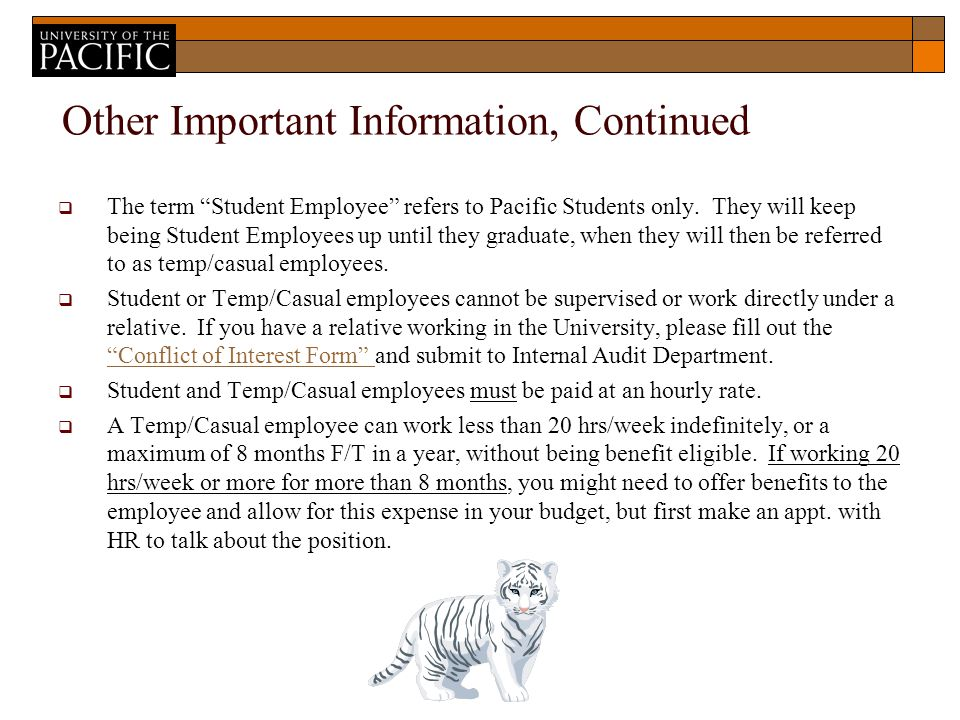 Other Important Information, Continued  The term Student Employee refers to Pacific Students only.