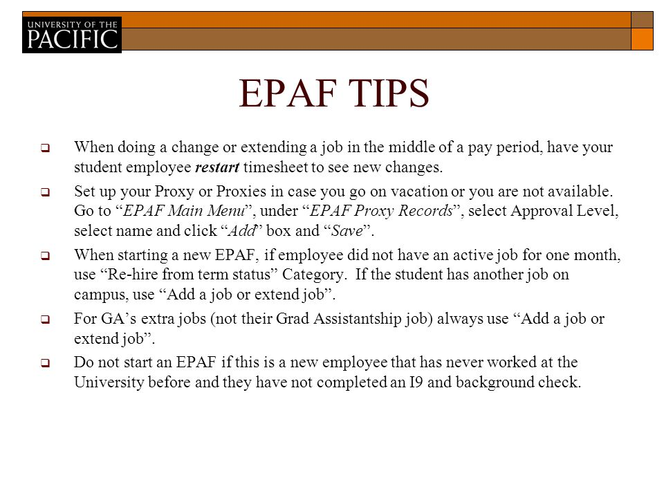 EPAF TIPS  When doing a change or extending a job in the middle of a pay period, have your student employee restart timesheet to see new changes.