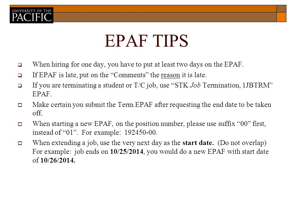 EPAF TIPS  When hiring for one day, you have to put at least two days on the EPAF.
